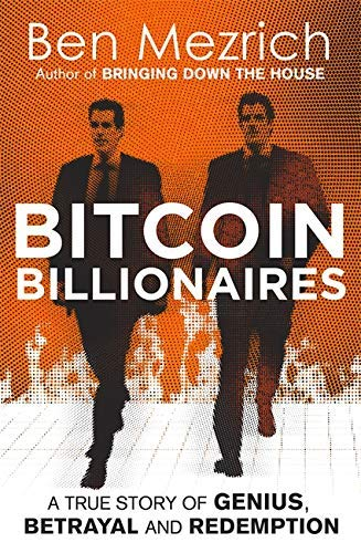 Bitcoin Billionaires: A True Story of Genius, Betrayal and Redemption (English Edition)