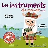 Les instruments du monde (Tome 2): 6 images à regarder, 6 sons à écouter par Marion Billet