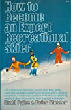 How to Become an Expert Recreational Skier, Russ Pyles and Peter Musser, 0393087638