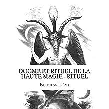 Dogme et Rituel de la Haute Magie - Rituel
