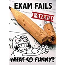 Exam Fails: What So Funny? (Why So? Book 9)
