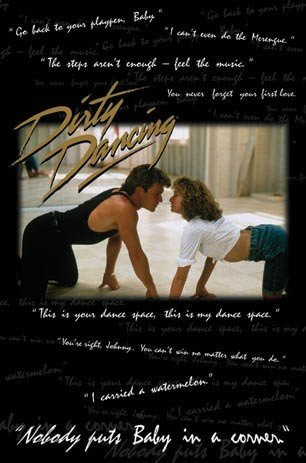 Dirty Dancing Movie Quotes Patrick Swayze Jennifer Grey 80s Poster Print by Revolution