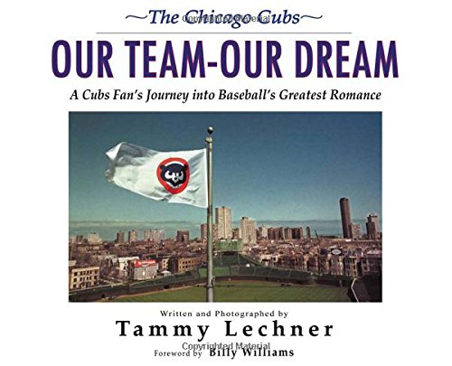 Download Our Team—Our Dream: A Cubs Fan's Journey into Baseball's Greatest Romance pdf