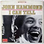 John Hammond: I Can Tell by John Hammond