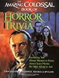 The Amazing, Colossal Book of Horror Trivia, Jonathan Malcolm and Ken Beck, 1581820453