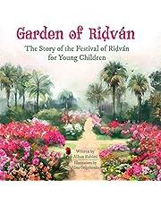 Garden of Riḍván: The Story of the Festival of Riḍván for Young Children