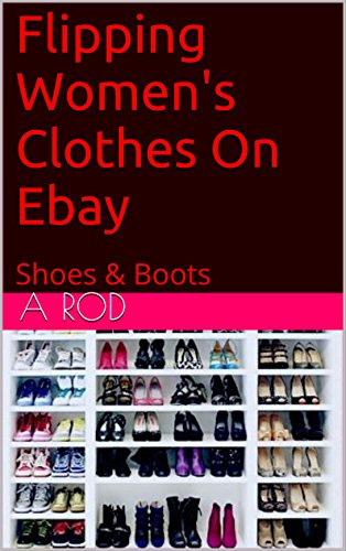 Flipping Women's Clothes On Ebay: Shoes & Boots
