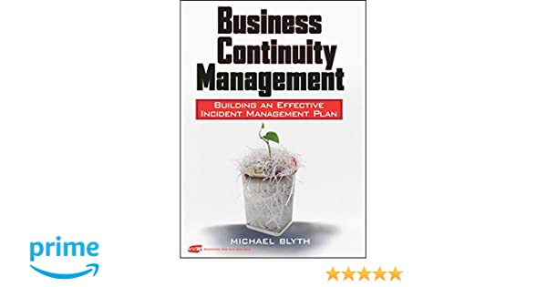 Business continuity management building an effective incident business continuity management building an effective incident management plan michael blyth 9780470430347 amazon books fandeluxe Images