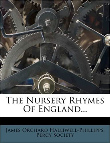 Book The Nursery Rhymes Of England... by James Orchard Halliwell-Phillipps (2012-03-18)