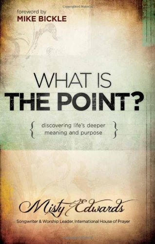 What is the Point? by Misty Edwards (Oct 2 2012)
