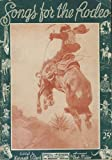 img - for Songs for the Rodeo (1937 SONGBOOK) (With Music, Lyrics, Photos and Illustrations) book / textbook / text book