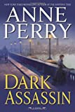 Dark Assassin: A Novel (William Monk Novels)