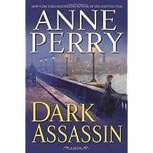 Dark Assassin: A Novel (William Monk Novels)