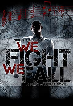 We Fight, We Fall (Fight and Fall Book 1) by [Callesto, Nicole]