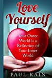 Love Yourself:: Your Outer World is a Reflection of Your Inner World
