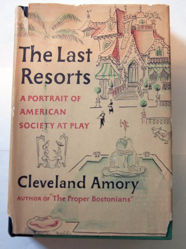 The Last Resorts by Cleveland Amory