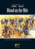Blood on the Nile: Fighting the Battles of the Mahdist Wars in the Sudan with Model Soldiers