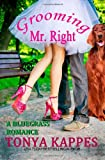 Grooming Mr. Right, Tonya Kappes, 1492335991