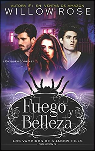 Fuego y Belleza (Los vampiros de Shadow Hills): Amazon.es: Willow Rose: Libros