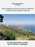 The Heroic Age of Ancient Greece: The Rise of Minoan Crete