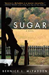 """""""Strong and folksy storytelling...think Zora Neale Hurston...Sugar speaks of what is real."""" --The Dallas Morning NewsFrom an exciting new voice in African-American contemporary fiction comes a novel Ebony praised for its """"unforgettable images..."""