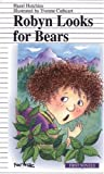 Robyn Looks for Bears, Hazel J. Hutchins, 0887804969