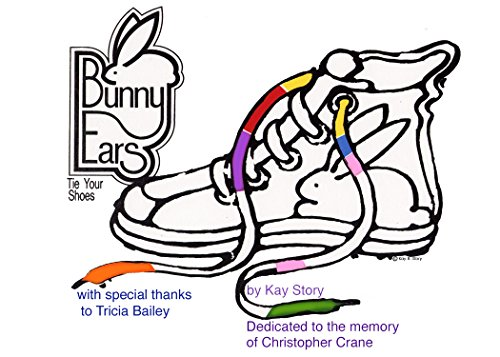 Amazoncom Tie Your Shoes Bunny Ears eBook Kay Story Kindle Store