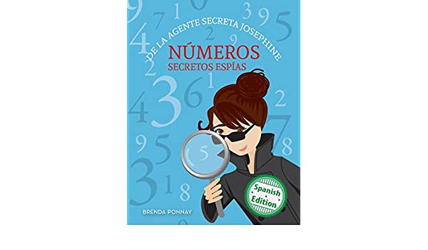 Números secretos espías De la agente secreta Josephine (Secret Agent Josephines Numbers) (Xist Kids Spanish Books) (Spanish Edition) - Kindle edition by ...