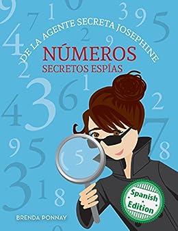 Números secretos espías De la agente secreta Josephine (Secret Agent Josephines Numbers) (Xist