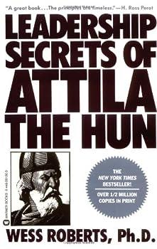 Leadership Secrets of Attila the Hun 0961744219 Book Cover