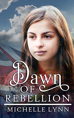 Dawn of Rebellion (Dawn of Rebellion Series Book 1) by [Lynn, Michelle]