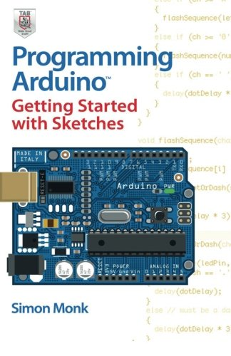 Programming Arduino: Getting Started With Sketches (Programming Interactivity)