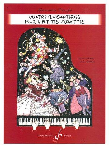 Partition classique BILLAUDOT FLENGHI ALEXANDRE - QUATRE PLAISANTERIES POUR 4 PETITES MENOTTES - PIANO A 4 MAINS Piano