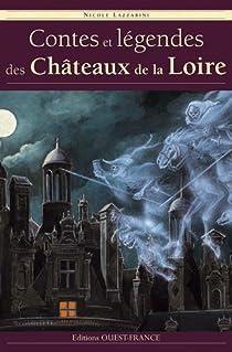Contes et légendes des châteaux de la Loire par Lazzarini