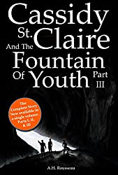 Cassidy St. Claire and The Fountain of Youth Part III (English Edition)