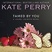 Tamed By You: Laurel Heights, Book 7 | Kate Perry