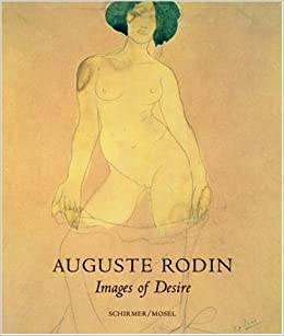 Auguste Rodin: Images of Desire by Anne-Marie Bonnet (2005-09-01)