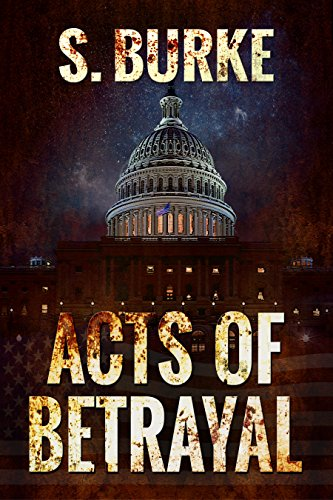 Acts of Betrayal (Unintended Consequences Book 2) by [Burke, Suzanne]
