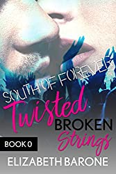 Twisted Broken Strings: A Rockstar Romance (South of Forever Book 0)