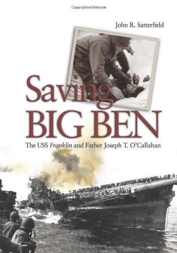 Saving Big Ben: The USS Franklin and Father Joseph T. O'Callahan
