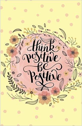 Think Positive Be Positive Self Esteem Yellow Pink Flower