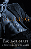 Reining Him In (Chinese Zodiac Romance Series Book 5)