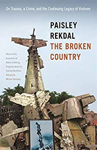 The Broken Country: On Trauma, a Crime, and the Continuing Legacy of Vietnam (Association of Writers and Writing Programs Award for Creative Nonfiction Ser.) from University of Georgia Press