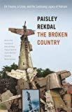 The Broken Country: On Trauma, a Crime, and the Continuing Legacy of Vietnam (Association of Writers and Writing Programs Award for Creative Nonfiction Ser.)