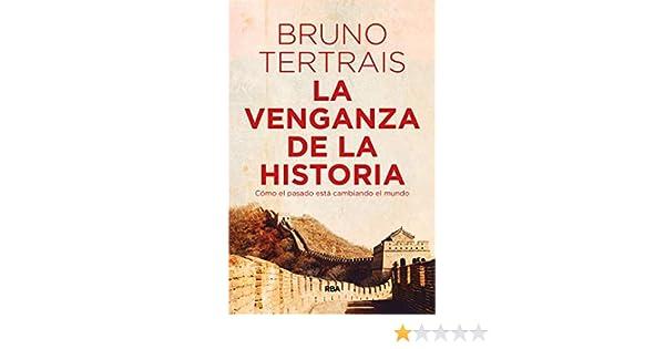 La venganza de la historia (ENSAYO Y BIOGRAFÍA): Amazon.es: Tertrais, Bruno, Blasco Vallés, Almudena: Libros