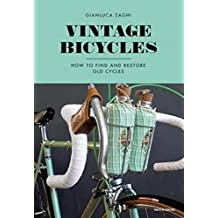 Vintage Bicycles: How to Find and Restore Old Cycles