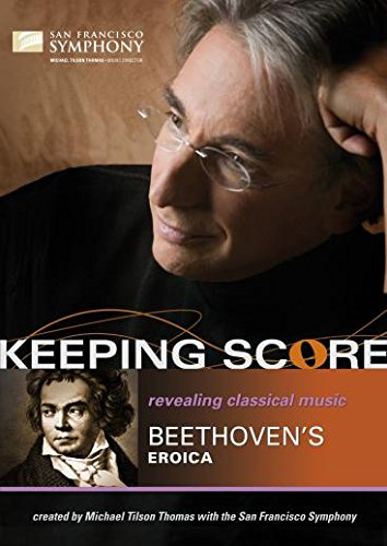 Keeping Score: Revolutions in Music - Beethoven's Eroica