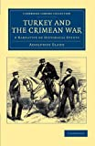 Turkey and the Crimean War : A Narrative of Historical Events, Slade, Adolphus, 1108044743