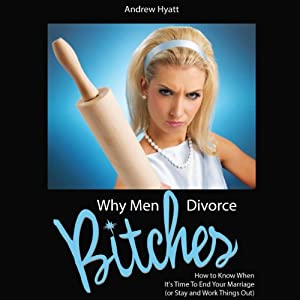 Why Men Divorce Bitches Audiobook
