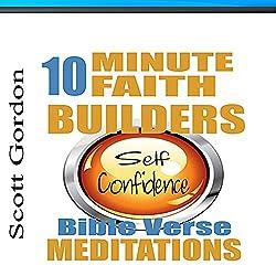 10 Minute Faith Builders: Self Confidence